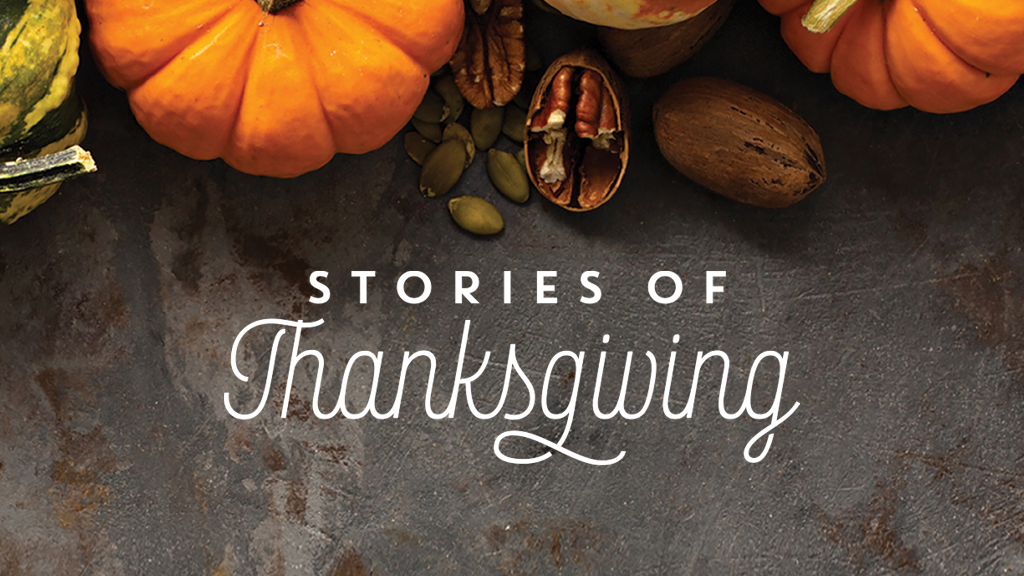 Stories of Thanksgiving 2018